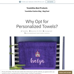Why Opt for Personalized Towels? – TowelsRus Best Products