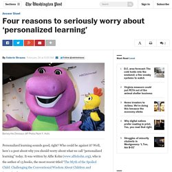 Four reasons to seriously worry about 'personalized learning'