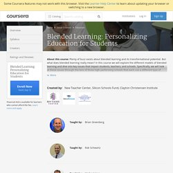 Blended Learning: Personalizing Education for Students - New Teacher Center, Silicon Schools Fund, Clayton Christensen Institute