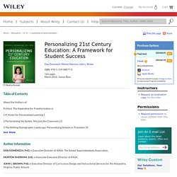 Personalizing 21st Century Education: A Framework for Student Success - Dan Domenech, Morton Sherman, John L. Brown