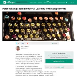 Personalizing Social Emotional Learning with Google Forms