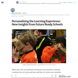 Personalizing the Learning Experience: New Insights from Future Ready Schools – Medium