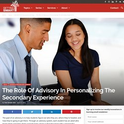 The Role Of Advisory In Personalizing The Secondary Experience