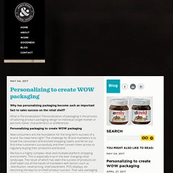 Personalizing packaging for creating WOW on the retail shelf