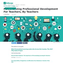 ​Personalizing Professional Development For Teachers, By Teachers