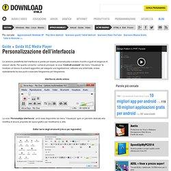 Personalizzazione dell'interfaccia - Guida VLC Media Player - Download HTML