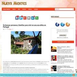 Se buscan personas y familias para vivir en una eco-aldea en Portugal ~ Nueva Mentes