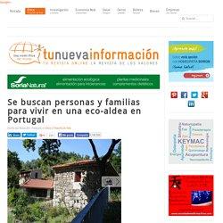 Se buscan personas y familias para vivir en una eco-aldea en Portugal