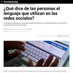 ¿Qué dice de las personas el lenguaje que utilizan en las redes sociales?