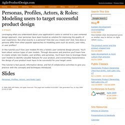 Personas, Profiles, Actors, & Roles: Modeling users to target successful product design