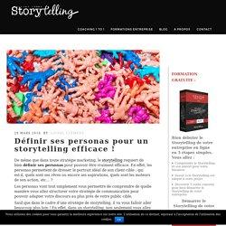 Définir ses personas pour un storytelling efficace ! - Storytelling.fr