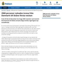 2900 personer nekades inresa från Danmark till Skåne första veckan