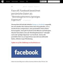 """Face off: Facebook bezeichnet persönliche Daten als """"geistiges Eigentum"""""""
