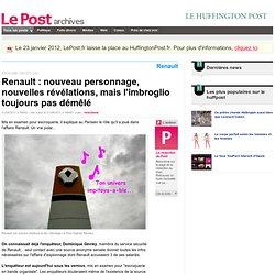 Renault : nouveau personnage, nouvelles révélations, mais l'imbroglio toujours pas démêlé - LePost.fr