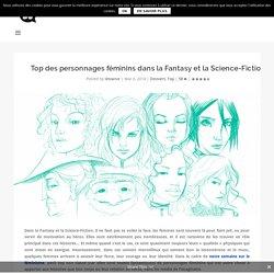 Top des personnages féminins dans la Fantasy et la Science-Fiction - Ca Dépend Des Jours