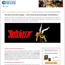 Les personnages d'Astérix, des noms inoubliables - Editions Atlas