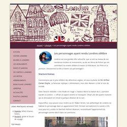 Les personnages ayant rendu Londres célèbre