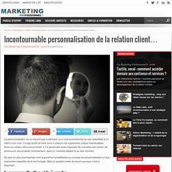 Incontournable personnalisation de la relation client...