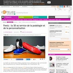 Feetz : la 3D au service de la podologie et de la personnalisation