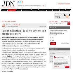 Personnalisation : le client devient son propre designer!