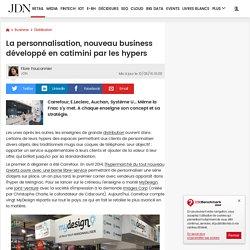 La personnalisation, nouveau business développé en catimini par les hypers