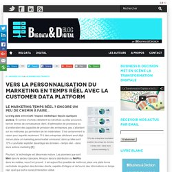 Vers la personnalisation du marketing en temps réel avec la Customer Data Platform
