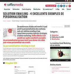 Solution emailing - 4 excellents exemples de personnalisation
