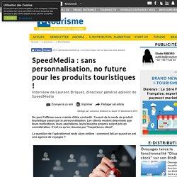 SpeedMedia : sans personnalisation, no future pour les produits touristiques !