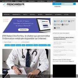 [FW Radar] DocForYou, le chabot qui personnalise l'information médicale disponible sur Internet