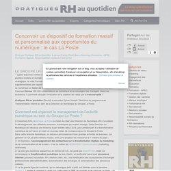 www.pratiques-rh-au-quotidien.com-2015-04-concevoir-un-dispositif-de-formation-massif-et-personnalise-aux-opportunites-du-numerique-le-cas-la-poste-