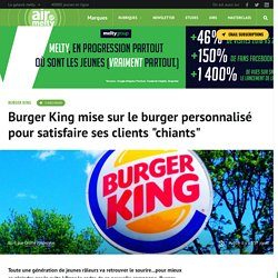 Burger King mise sur le burger personnalisé pour satisfaire ses clients chiants