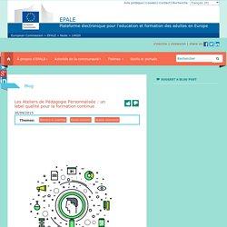 Les Ateliers de Pédagogie Personnalisée : un label qualité pour la formation continue - Commission européenne
