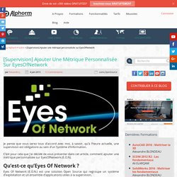 [Supervision] Ajouter une métrique personnalisée sur EyesOfNetwork