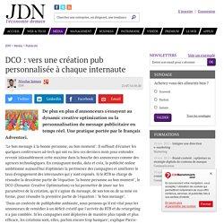 DCO : vers une création pub personnalisée à chaque internaute
