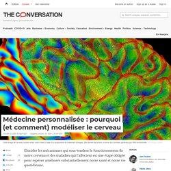 Médecine personnalisée: pourquoi (et comment) modéliser le cerveau