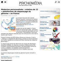 Médecine personnalisée: création de 12 «plateformes de séquençage du génome» en France