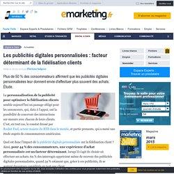 Les publicités digitales personnalisées : facteur déterminant de la fidélisation clients