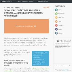 WP Query : créez des requêtes personnalisées dans vos thèmes WordPress