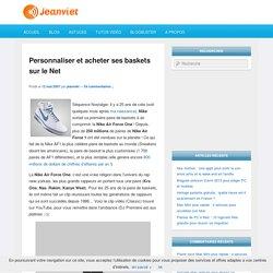 Personnaliser et acheter ses baskets sur le Net - Le Blog de Jeanviet