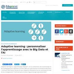 Adaptive learning : personnaliser l'apprentissage avec le Big Data et l'AI
