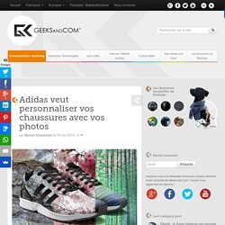 Adidas veut personnaliser vos chaussures avec vos photos
