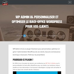 WP Admin UI, personnaliser et optimiser le back-office WordPress pour vos clients