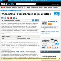 Doper et personnaliser Windows 10 - Windows 10 : à vos marques, prêt ? Boostez !