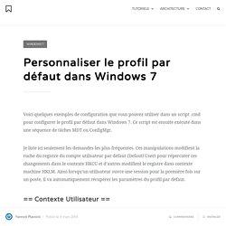 Personnaliser le profil par défaut dans Windows 7 - MSNLoop