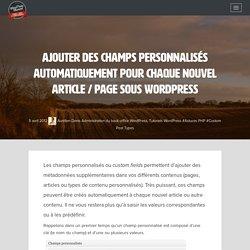 Ajouter des champs personnalisés automatiquement pour chaque nouvel article / page sous WordPress