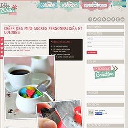 Créer des mini-sucres personnalisés et colorés