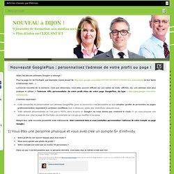 Nouveauté GooglePlus : personnalisez l'adresse de votre profil ou page !