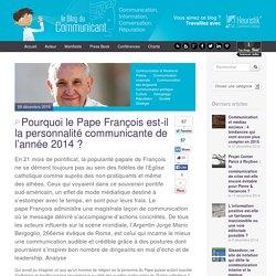 Pourquoi le Pape François est-il la personnalité communicante de 2014