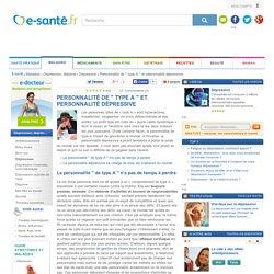 """Personnalité de """" type A """" et personnalité dépressive avec e-sante.fr"""