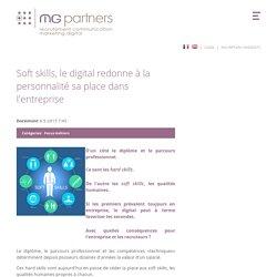 Soft skills, le digital redonne à la personnalité sa place dans l'entreprise
